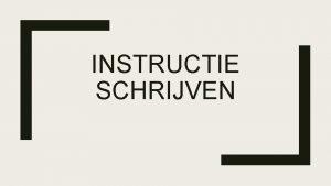 INSTRUCTIE SCHRIJVEN Inhoud Beginnen met een klassikale instructie