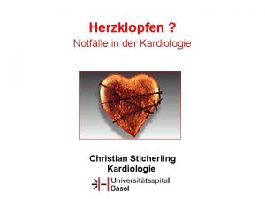 Herzklopfen Notflle in der Kardiologie Christian Sticherling Kardiologie