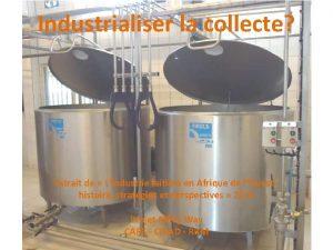 Industrialiser la collecte Extrait de Lindustrie laitire en