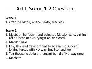 Act I Scene 1 2 Questions Scene 1