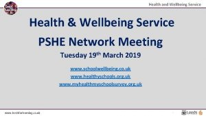 Health and Wellbeing Service Health Wellbeing Service PSHE