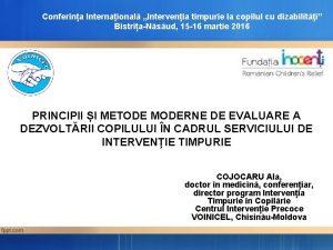 Conferina Internaional Intervenia timpurie la copilul cu dizabiliti