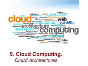 9 Cloud Computing Cloud Architectures Typical Web App