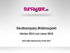 Skolkampanj Ntrespekt Hsten 2014 och vren 2015 Infr