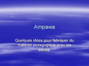 Ampawa Quelques ides pour fabriquer du matriel pdagogique