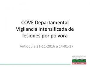COVE Departamental Vigilancia Intensificada de lesiones por plvora