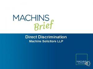 Direct Discrimination Machins Solicitors LLP Direct Discrimination Section