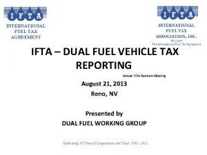 INTERNATIONAL FUEL TAX AGREEMENT IFTA DUAL FUEL VEHICLE