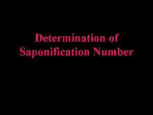 Determination of Saponification Number Determination of Saponification Number