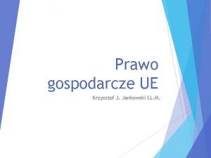 Prawo gospodarcze UE Krzysztof J Jankowski LL M