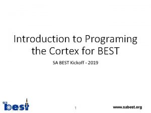 Introduction to Programing the Cortex for BEST SA