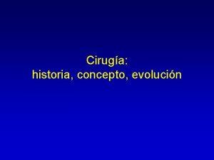 Ciruga historia concepto evolucin Historia de la Ciruga