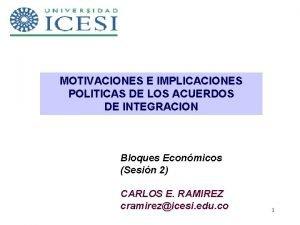 MOTIVACIONES E IMPLICACIONES POLITICAS DE LOS ACUERDOS DE