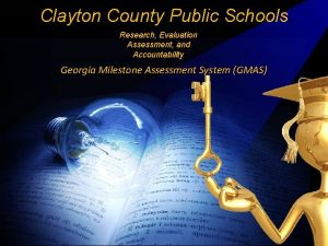 Clayton County Public Schools Research Evaluation Assessment and