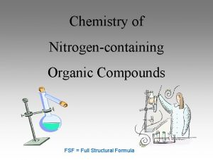 Chemistry of Nitrogencontaining Organic Compounds FSF Full Structural