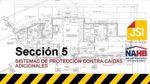 Seccin 5 SISTEMAS DE PROTECCIN CONTRA CADAS ADICIONALES