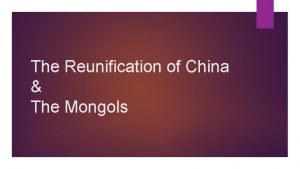 The Reunification of China The Mongols Bellwork Read