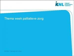 Thema week palliatieve zorg Mirthe Cathelijn en Lilian