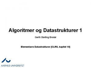 Algoritmer og Datastrukturer 1 Gerth Stlting Brodal Elementre