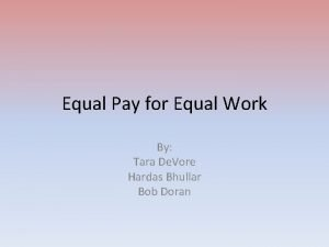 Equal Pay for Equal Work By Tara De