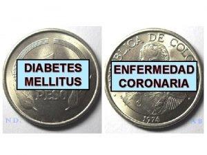 DIABETES MELLITUS ENFERMEDAD CORONARIA Diabetes Mellitus y Corazn