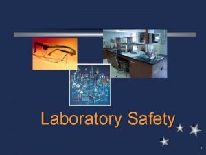 Laboratory Safety 1 Introduction to Laboratory Safety l