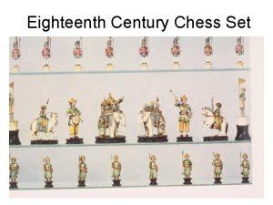 Eighteenth Century Chess Set 2 nd Century game