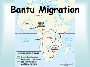Bantu Migration What does Bantu mean Bantu is