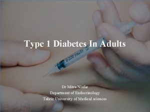 Type 1 Diabetes In Adults Dr Mitra Niafar