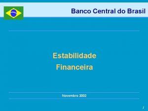 Banco Central do Brasil Estabilidade Financeira Novembro 2002