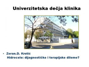 Univerzitetska deja klinika Zoran D Krsti Hidrocele dijagnostike