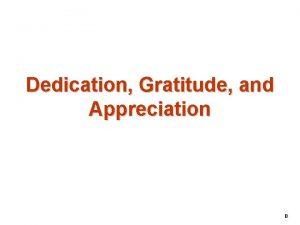 Dedication Gratitude and Appreciation 0 Dedication Fill your