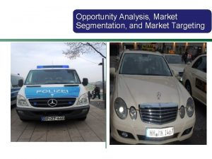 Opportunity Analysis Market Segmentation and Market Targeting AFTER