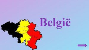 Belgi Gebruikte symbolen Ga naar mijn volgende dia