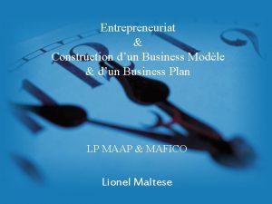 Entrepreneuriat Construction dun Business Modle dun Business Plan