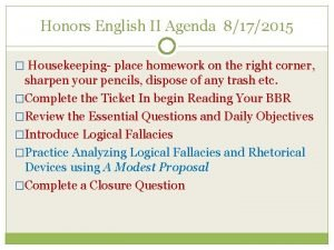 Honors English II Agenda 8172015 Housekeeping place homework