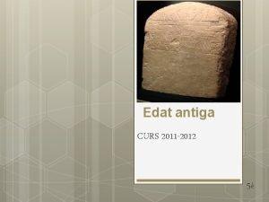 Edat antiga CURS 2011 2012 5 LEdat antiga