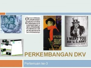 PERKEMBANGAN DKV Pertemuan ke3 Sejarah DKV Desain Grafis