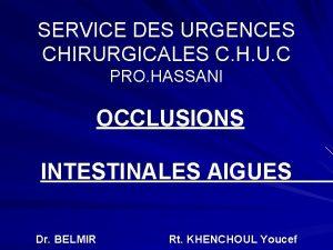SERVICE DES URGENCES CHIRURGICALES C H U C