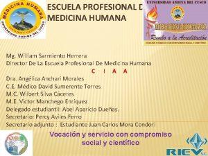ESCUELA PROFESIONAL DE MEDICINA HUMANA Mg William Sarmiento