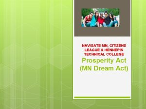 NAVIGATE MN CITIZENS LEAGUE HENNEPIN TECHNICAL COLLEGE Prosperity