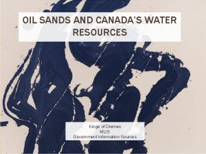OIL SANDS AND CANADAS WATER RESOURCES Kinge of