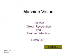 Machine Vision ENT 273 Object Recognition and Feature