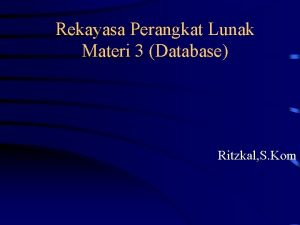 Rekayasa Perangkat Lunak Materi 3 Database Ritzkal S