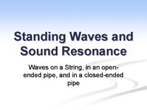 Standing Waves and Sound Resonance Waves on a