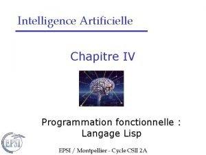 Intelligence Artificielle Chapitre IV Programmation fonctionnelle Langage Lisp