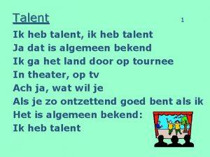 Talent 1 Ik heb talent ik heb talent
