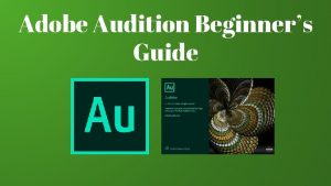 Adobe Audition Beginners Guide What is Adobe Audition