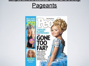 Exploitation in Child Beauty Pageants Child Pageant history