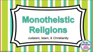 Monotheistic Religions Judaism Islam Christianity 2014 Brain Wrinkles